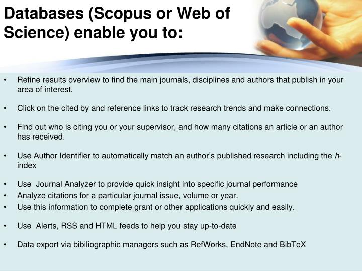 Databases (Scopus or Web of Science) enable you to: