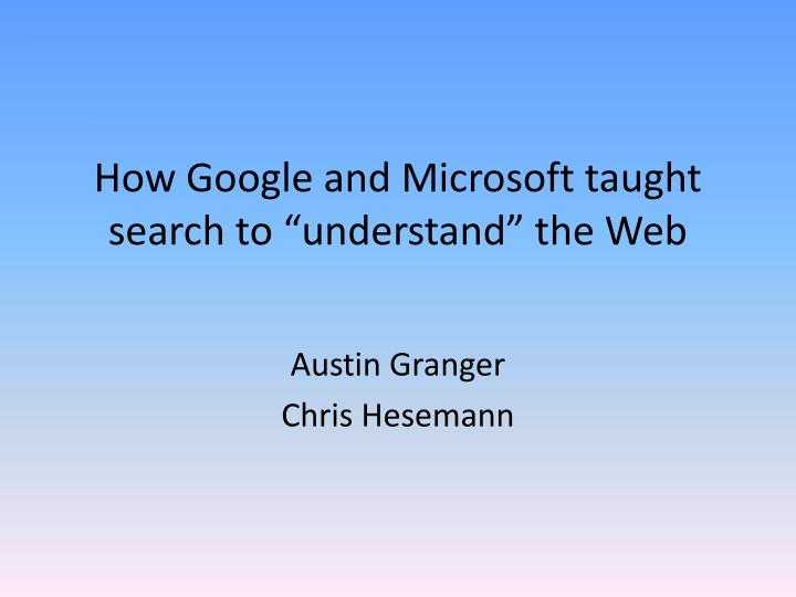 How google and microsoft taught search to understand the web