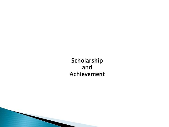 Scholarship and Achievement