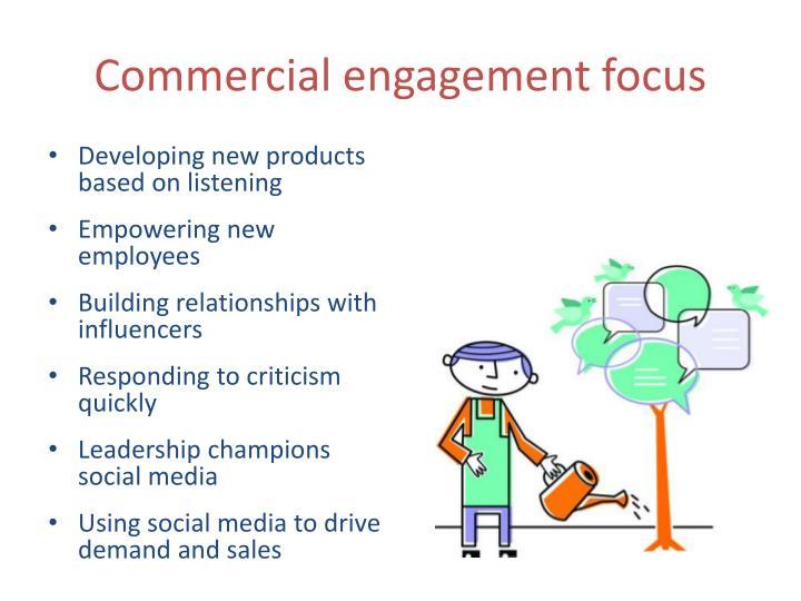 Commercial engagement focus