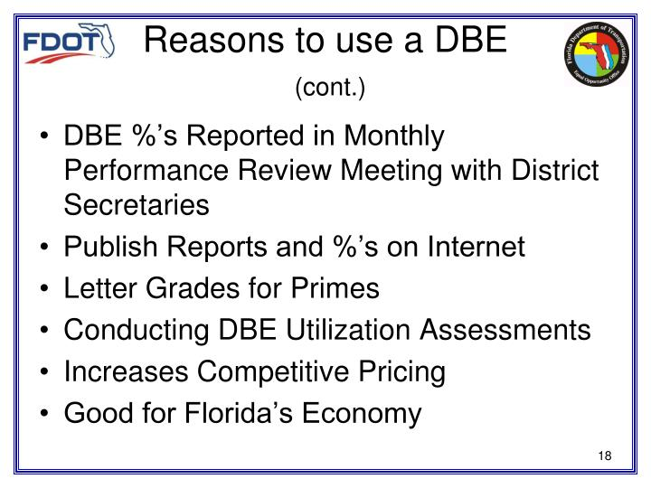 Reasons to use a DBE