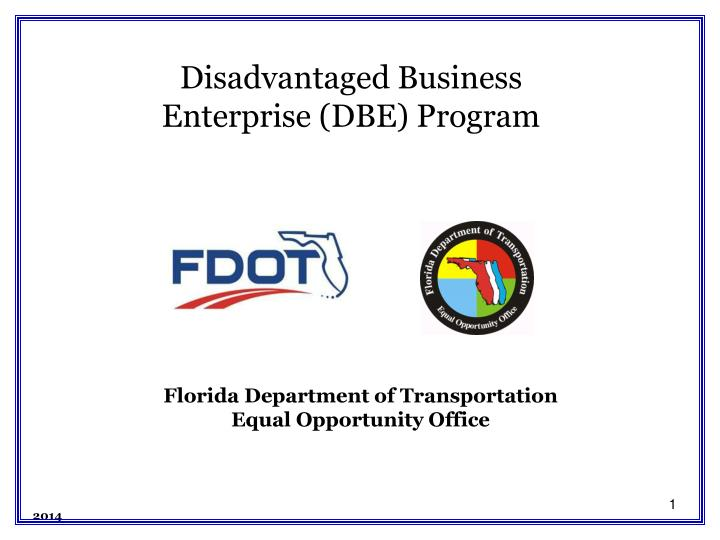 Disadvantaged Business Enterprise (DBE) Program