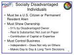 socially disadvantaged individuals