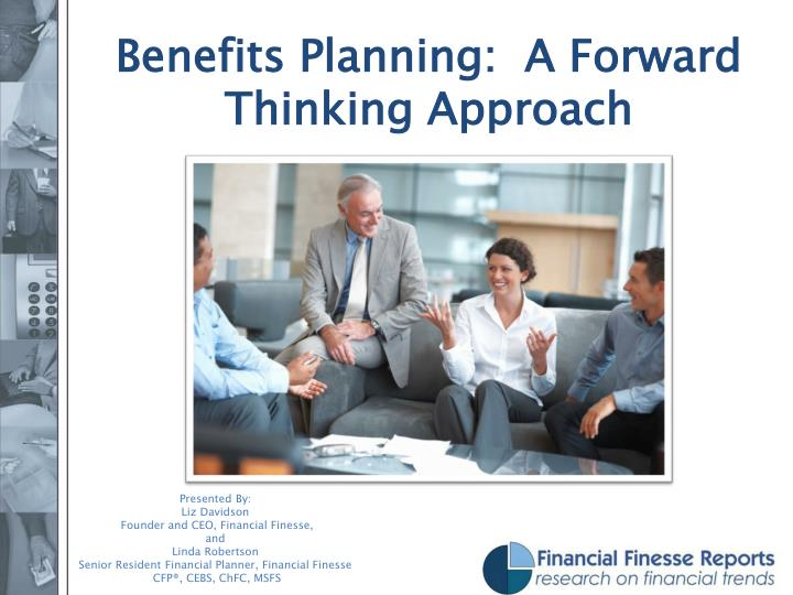 Benefits planning a forward thinking approach