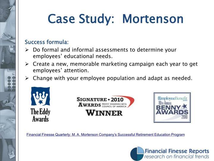 Case Study:  Mortenson