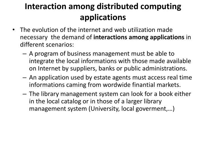 Interaction among distributed computing applications
