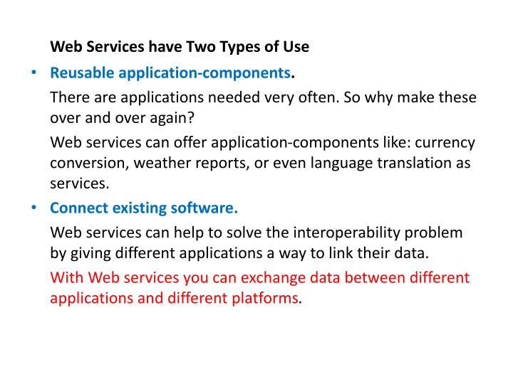 Web Services have Two Types of Use