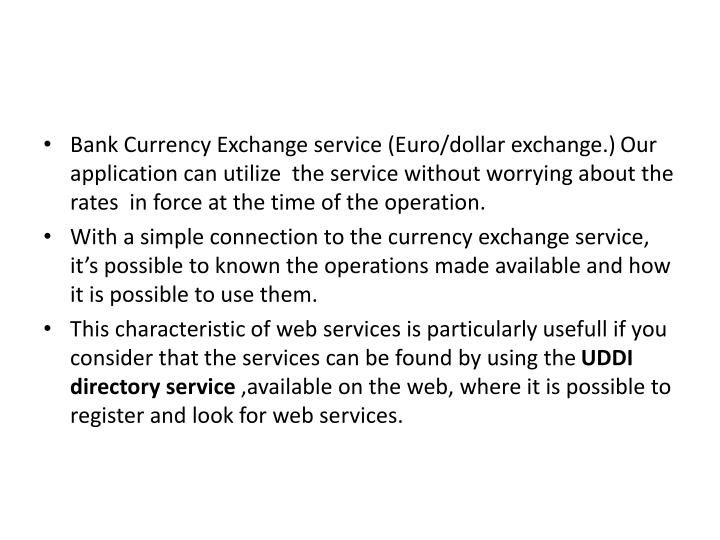 Bank Currency Exchange service (Euro/dollar exchange.)