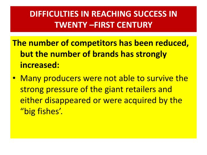 DIFFICULTIES IN REACHING SUCCESS IN TWENTY –FIRST CENTURY