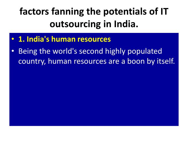 factors fanning the potentials of IT outsourcing in India.
