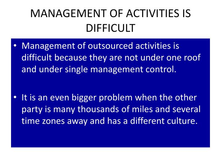 MANAGEMENT OF ACTIVITIES IS DIFFICULT