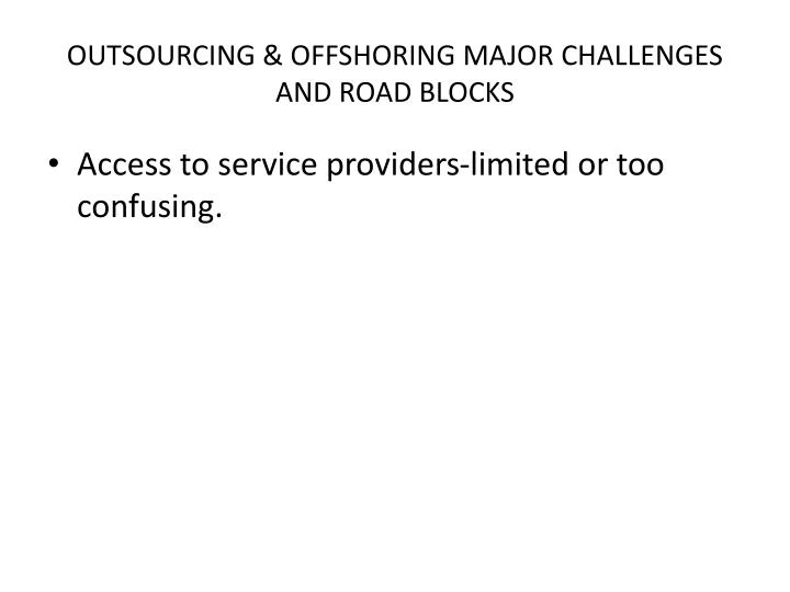 OUTSOURCING & OFFSHORING MAJOR CHALLENGES AND ROAD BLOCKS