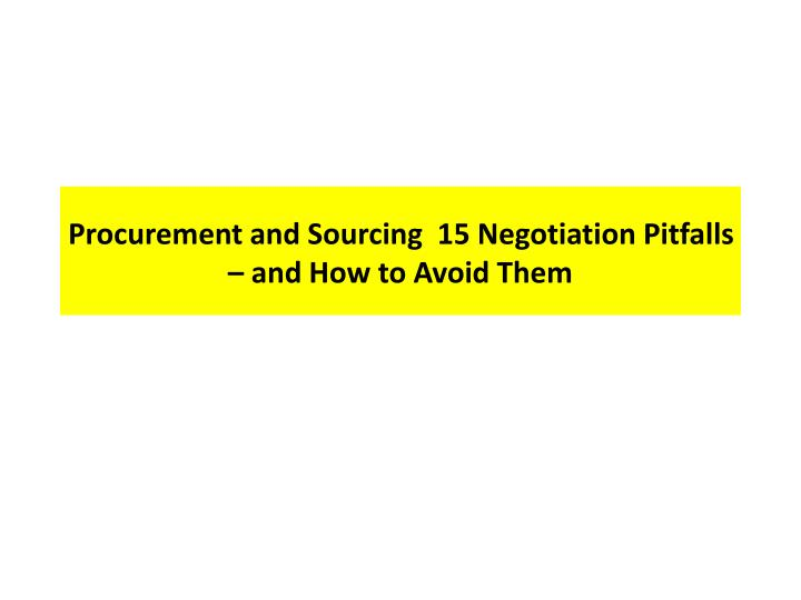 Procurement and Sourcing  15 Negotiation Pitfalls – and How to Avoid Them