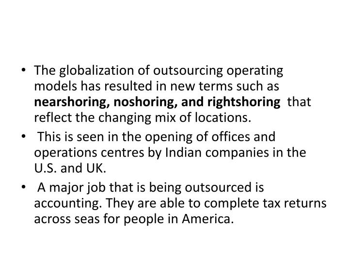 The globalization of outsourcing operating models has resulted in new terms such as
