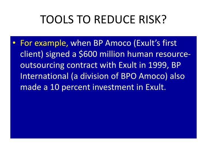 TOOLS TO REDUCE RISK?