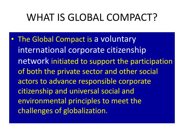 WHAT IS GLOBAL COMPACT?
