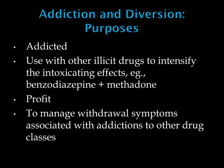 Addiction and Diversion: Purposes