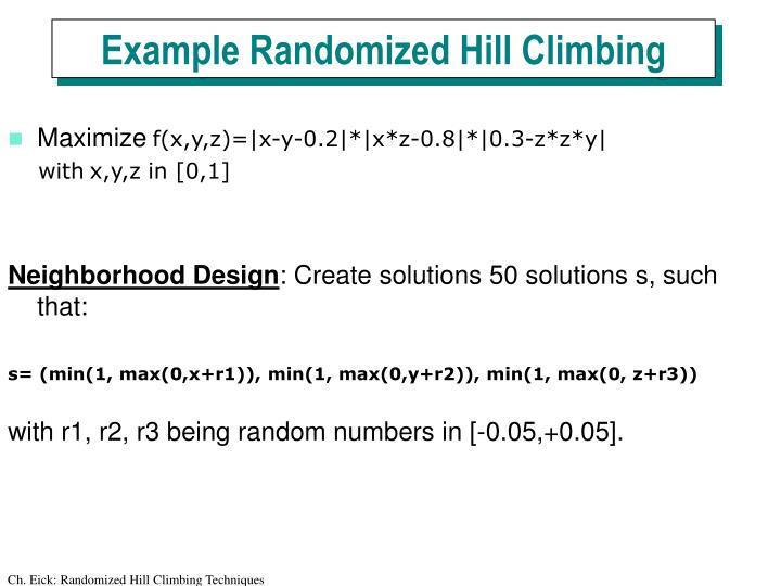 Example Randomized Hill Climbing
