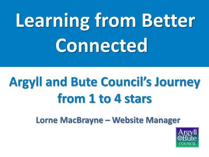 Learning from Better Connected