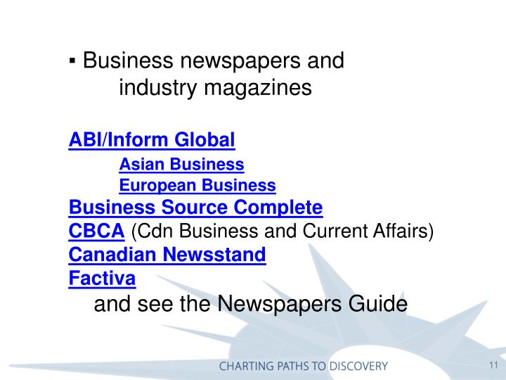 ▪ Business newspapers and 		industry magazines