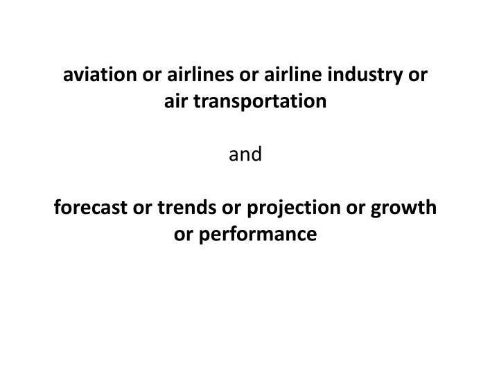 aviation or airlines or airline industry or air transportation