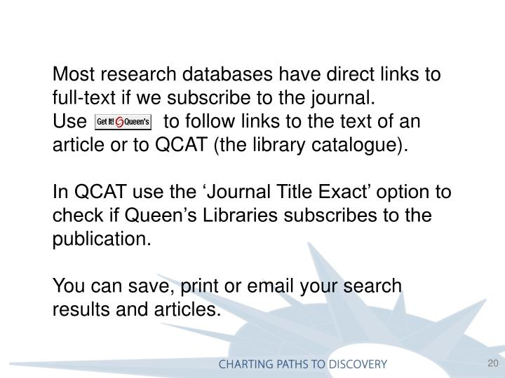 Most research databases have direct links to full-text if we subscribe to the journal.