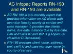 ac infopac reports rn 190 and rn 193 are available