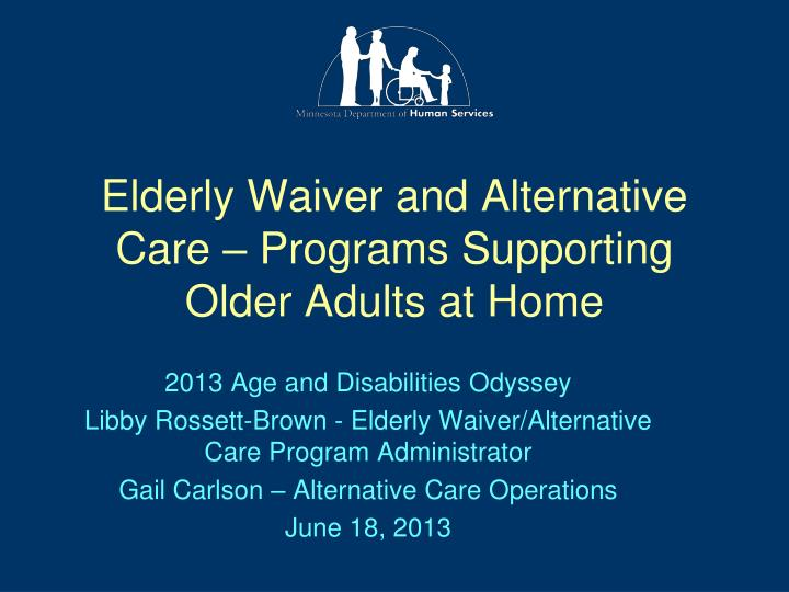 Elderly waiver and alternative care programs supporting older adults at home