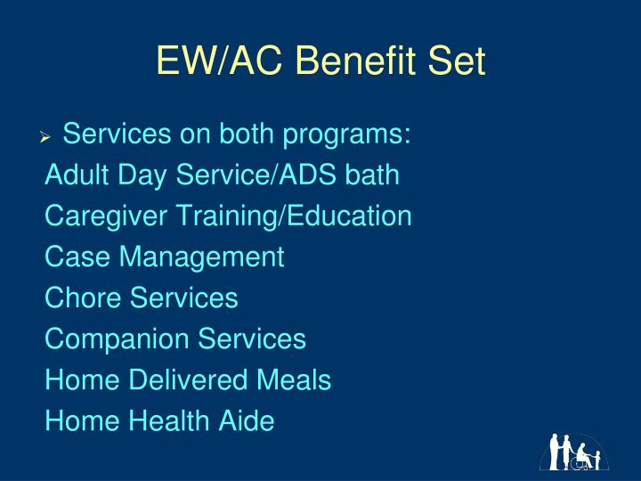EW/AC Benefit Set