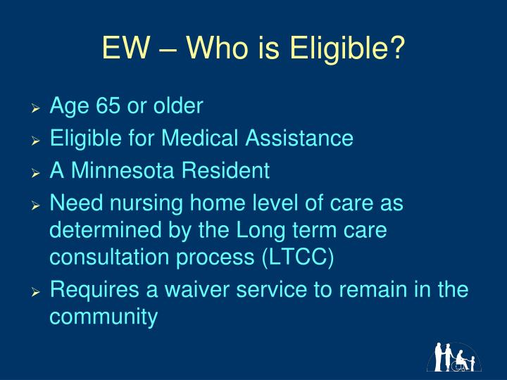 EW – Who is Eligible?
