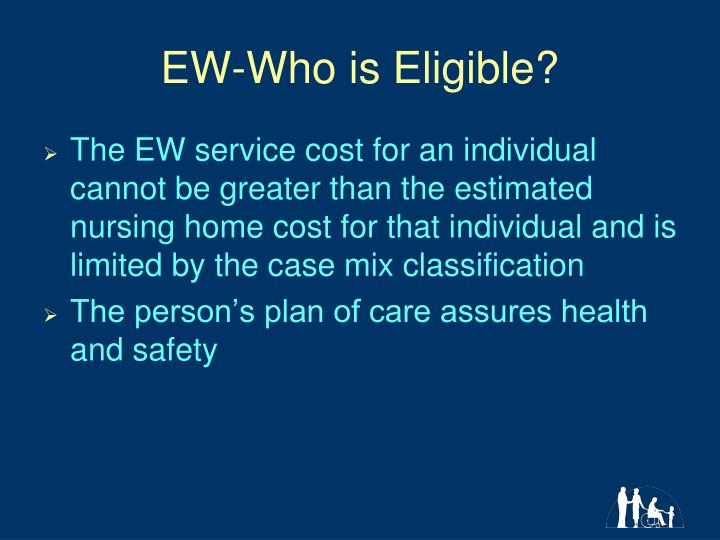 EW-Who is Eligible?