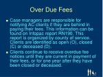 over due fees