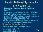 service delivery systems for ew recipients1