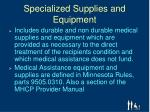 specialized supplies and equipment