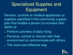 specialized supplies and equipment1