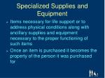 specialized supplies and equipment2