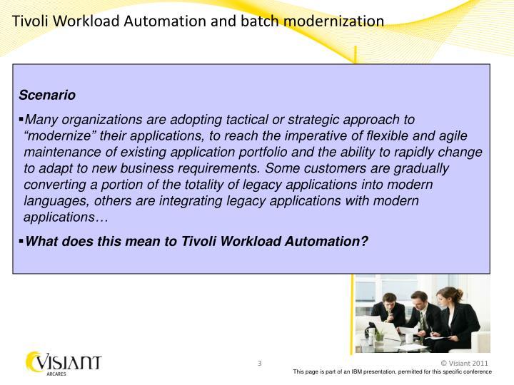 Tivoli Workload Automation and batch modernization