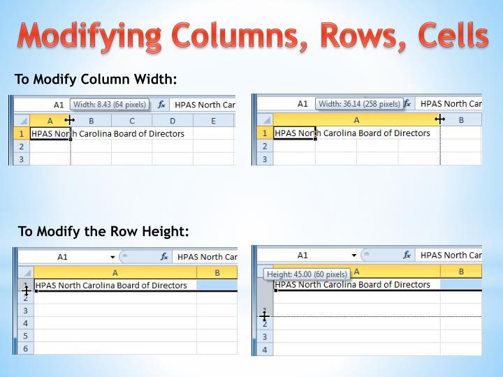 To Modify Column Width: