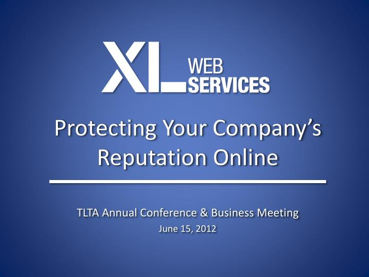 Protecting your company s reputation online