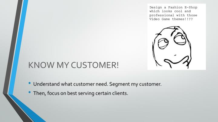 KNOW MY CUSTOMER!