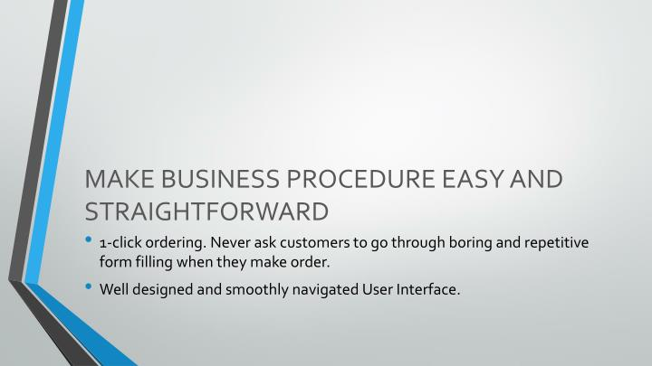 MAKE BUSINESS PROCEDURE EASY AND STRAIGHTFORWARD