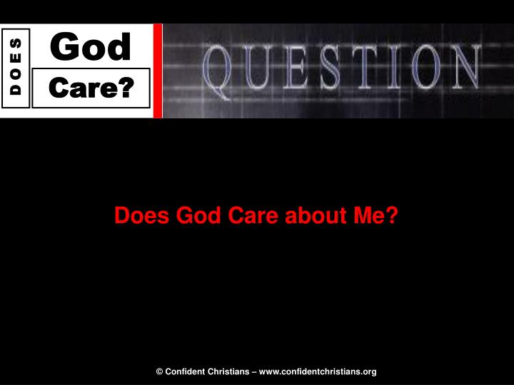 Does God Care about Me?