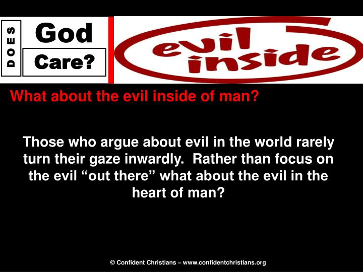 What about the evil inside of man?