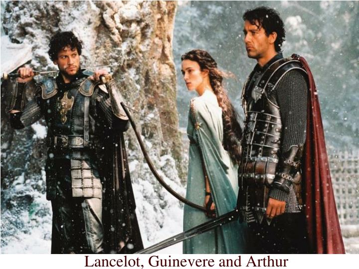 Lancelot, Guinevere and Arthur