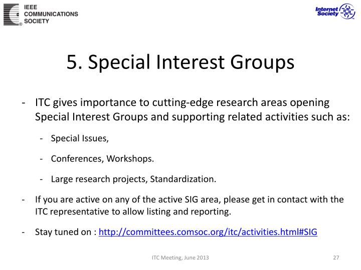 5. Special Interest Groups
