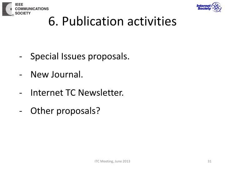 6. Publication activities