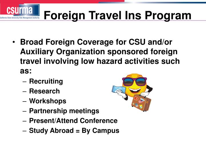 Foreign travel ins program