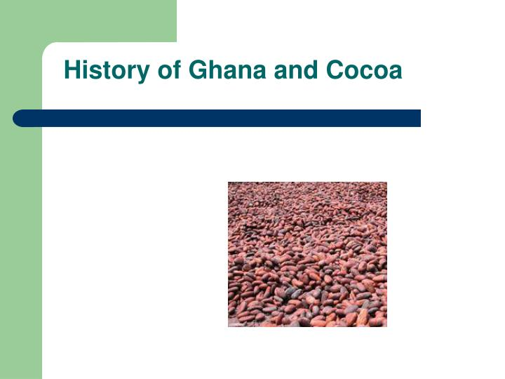 History of Ghana and Cocoa