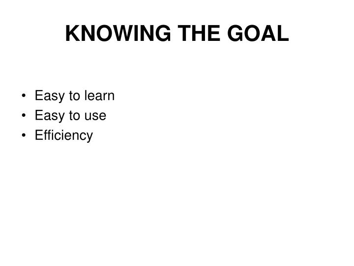 KNOWING THE GOAL