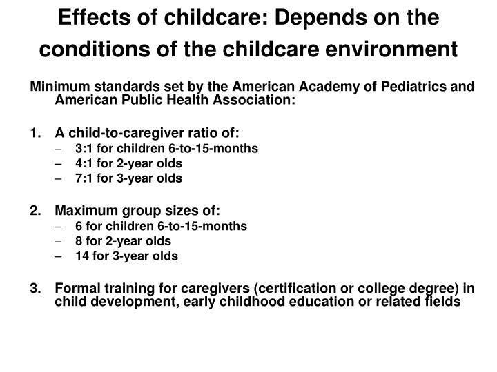 Effects of childcare: Depends on the conditions of the childcare environment